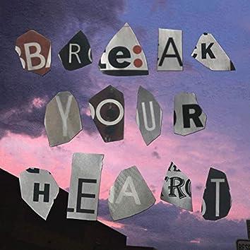 Break Your Heart