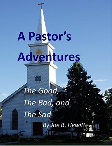 A Pastor's Adventures: The Good, the Bad, and the Sad (English Edition)