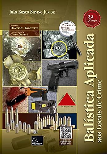 Balística Aplicada Aos Locais De Crime - 3a. Edição