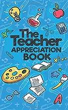 The Teacher Appreciation Book: A Creative Fill-In-The-Blank Venture for Your Favorite Teachers