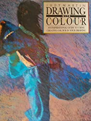 Drawing with Colour Hardcover – 26 Oct 1989 by Judy Martin