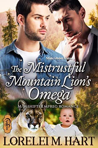 The Mistrustful Mountain Lion's Omega: M/M Mpreg Shifter Romance (Male-Order Mates Book 4)