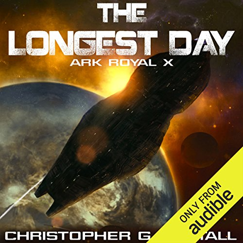 The Longest Day     Ark Royal, Book 10              By:                                                                                                                                 Christopher G. Nuttall                               Narrated by:                                                                                                                                 Ralph Lister                      Length: 13 hrs and 13 mins     381 ratings     Overall 4.2