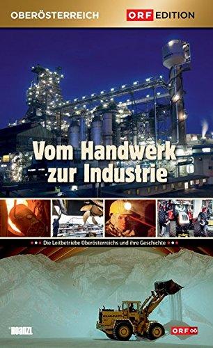 Edition Oberösterreich: Vom Handwerk zur Industrie