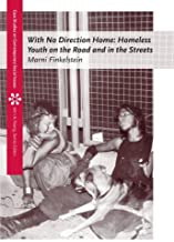 By Marni Finkelstein - With No Direction Home: Homeless Youth on the Road and In the Streets: 1st (first) Edition