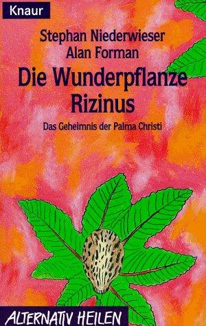 Die Wunderpflanze Rizinus