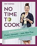 No time to cook: Tschüss Ausreden - hallo Prep Meal - so schnell und einfach geht gesund