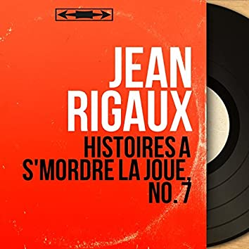 Histoires à s'mordre la joue, no. 7 (Live, Mono Version)