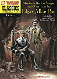 Image of Classics Illustrated Deluxe #10: The Murders in the Rue Morgue, and Other Tales (Classics Illustrated Deluxe Graphic Nove)