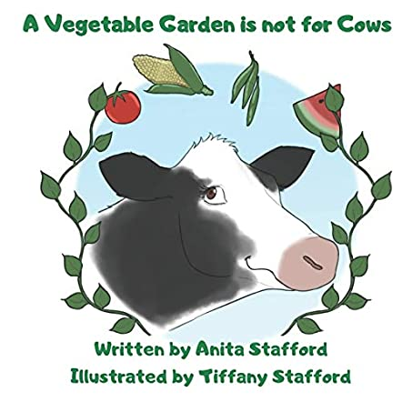 A Vegetable Garden is not for Cows