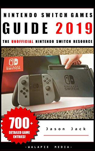 The Unofficial Nintendo Switch Games Guide 2019 (English Edition)