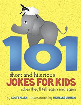 101 Short and Hilarious Jokes For Kids - Jokes They'll Tell Again and Again by [Scott Allen, Michelle Dimuzio]