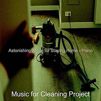 Astonishing Music for Staying Home - Piano