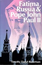 Fatima, Russia And Pope John Paul II.