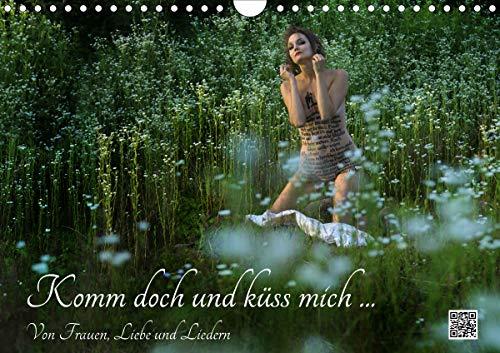 Komm doch und küss mich Von Frauen, Liebe und Liedern (Wandkalender 2021 DIN A4 quer)
