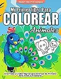 Mi Primer Libro Para Colorear Animales: 55 Páginas para Colorear de Animales - Libro para Colorear y Dibujar - Animales Libro Infantil - Libros para Colorear Niños - A partir de 1 año