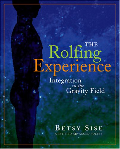 Review Of The Rolfing Experience: Integration in the Gravity Field
