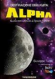 Destinazione Obbligata: Alpha. Guida non ufficiale a Spazio 1999...
