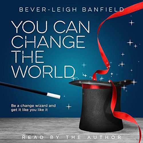 You Can Change the World Audiobook By Ms. Bever-leigh Banfield cover art