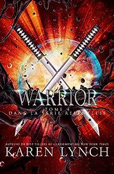 Warrior (Relentless Tome 4) (Relentless French) par [Karen Lynch, Laure Valentin, Pierre Viau]