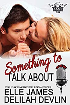 Something to Talk About (Texas Billionaires Club Book 2) by [Elle James, Delilah Devlin]