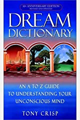 Dream Dictionary: An A-to-Z Guide to Understanding Your Unconscious Mind Kindle Edition