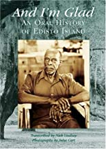 And I'm Glad: An Oral History of Edisto Island (SC) (Voices of America)