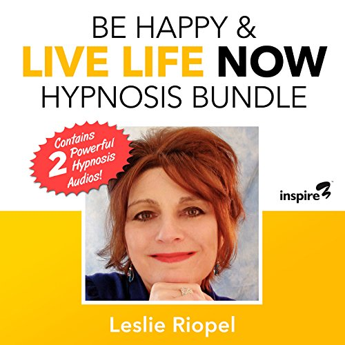 Be Happy & Live Life Now Hypnosis Bundle audiobook cover art