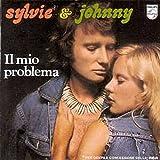 CD SINGLE Sylvie VARTAN & Johnny HALLYDAY Il mio problema (En Italien) 2-TRACK CARD SLEEVE - 1) Il mio problema 2) Voglio tutto di te - CDSINGLE