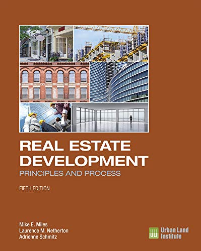 Compare Textbook Prices for Real Estate Development - : Principles and Process Fifth Edition, Fifth edition Edition ISBN 9780874203431 by Miles, Mike E.,Netherton, Laurence M.,Schmitz, Adrienne