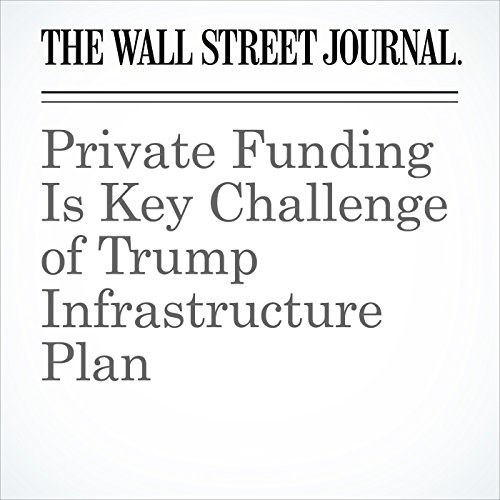Private Funding Is Key Challenge of Trump Infrastructure Plan copertina