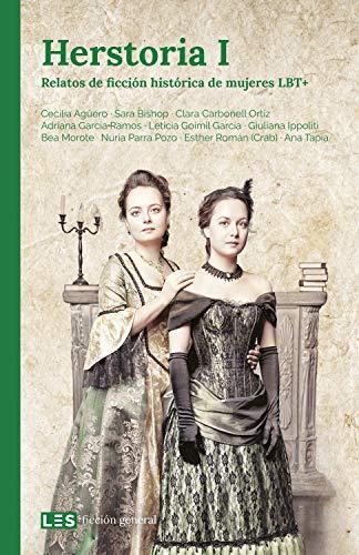 Herstoria I: Relatos de ficción histórica de mujeres LBT+ (Ficción general nº 5)