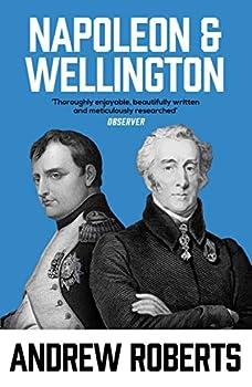 Napoleon & Wellington /anglais  WEIDENFELD & NI
