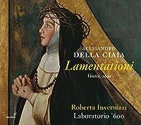 Alessandro Della Ciaia: Lamentationi - Venice 1650 by Roberta Invernizzi (2016-03-15)