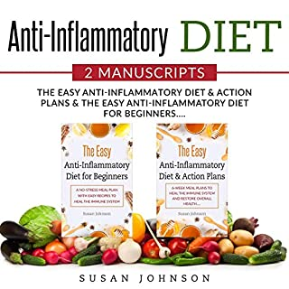 Anti-Inflammatory Diet: 2 Manuscripts: Th? E??? Anti-Infl?mm?t?r? Di?t & A?ti?n Plans & The Easy Anti-Inflammatory Diet for Beginners audiobook cover art