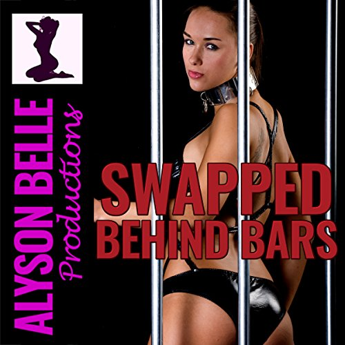 Swapped Behind Bars: How I Got Stuck as a Female Inmate audiobook cover art