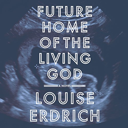 Future Home of the Living God audiobook cover art
