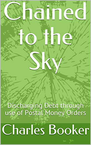 Chained to the Sky: Discharging Debt through use of Postal Money Orders