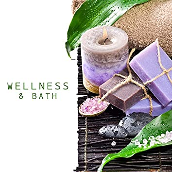Wellness & Bath - Relaxing Bath Melodies, which Relieve Stress, Bring Relief, Allow You to Rest and Relax Completely