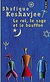 Le roi, le sage et le bouffon by Shafique Keshavjee(2000-02-02) - Seuil - 01/01/2000