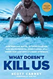 What Doesn't Kill Us: How Freezing Water, Extreme Altitude, and Environmental Conditioning Will Renew Our Lost Evolutionary Strength - Scott Carney