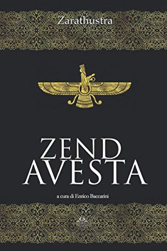 Zend Avesta: il libro sacro dello Zoroastrismo