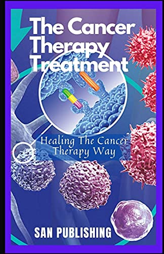 The Cancer Therapy Treatment: Healing The Cancer Therapy Way