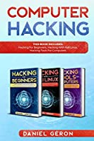 Computer Hacking: This Book includes: Hacking for Beginners, Hacking with Kali linux, Hacking tools for computers