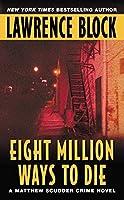 Eight Million Ways to Die (Matthew Scudder Series, 5)