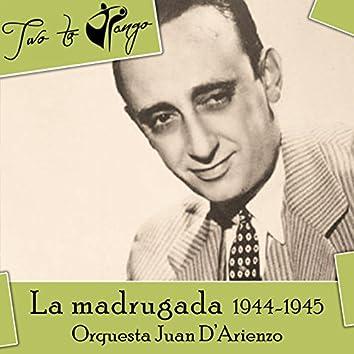 La madrugada (1944-1945)