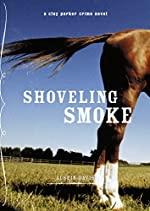 Shoveling Smoke: A Clay Parker Crime Novel