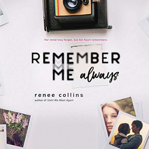 Remember Me Always                   De :                                                                                                                                 Renee Collins                               Lu par :                                                                                                                                 Jessica Almasy                      Durée : 7 h et 6 min     Pas de notations     Global 0,0