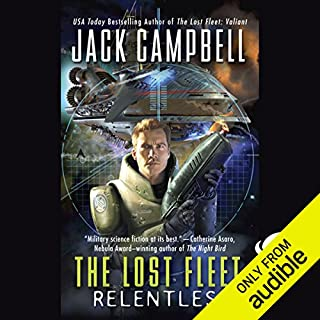 The Lost Fleet: Relentless                   By:                                                                                                                                 Jack Campbell                               Narrated by:                                                                                                                                 Christian Rummel                      Length: 9 hrs and 45 mins     5,751 ratings     Overall 4.5