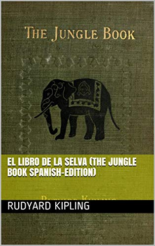 El libro de la selva (The Jungle Book Spanish-Edition)